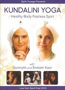 Kundalini Yoga Healthy Body Fearless Spirit by Gurmukh