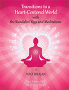 Transitions to a Heart Centered World - 2nd Edition by Guru Rattana PhD